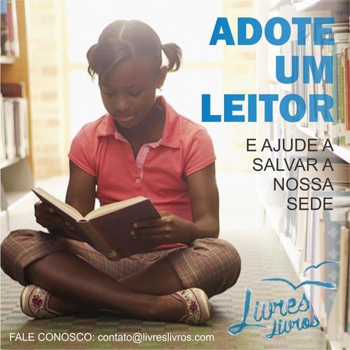 PROJETO BAIANO LIVRES LIVROS LANÇA CAMPANHA ADOTE UM LEITOR