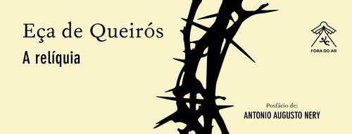 """PRÉ-VENDA: """"A relíquia"""", de Eça de Queirós (Editora Fora do Ar)"""
