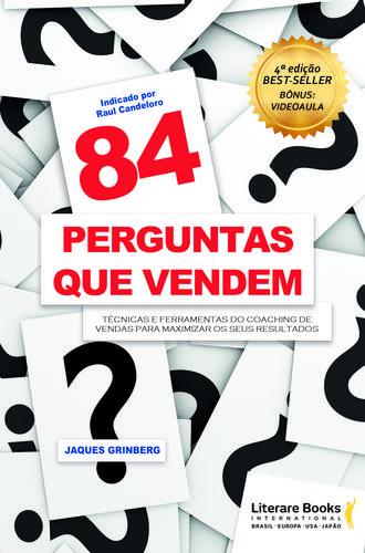 """""""84 Perguntas que vendem"""" revoluciona o mercado de vendas e chega à 4ª edição com vídeo de treinamento bônus"""